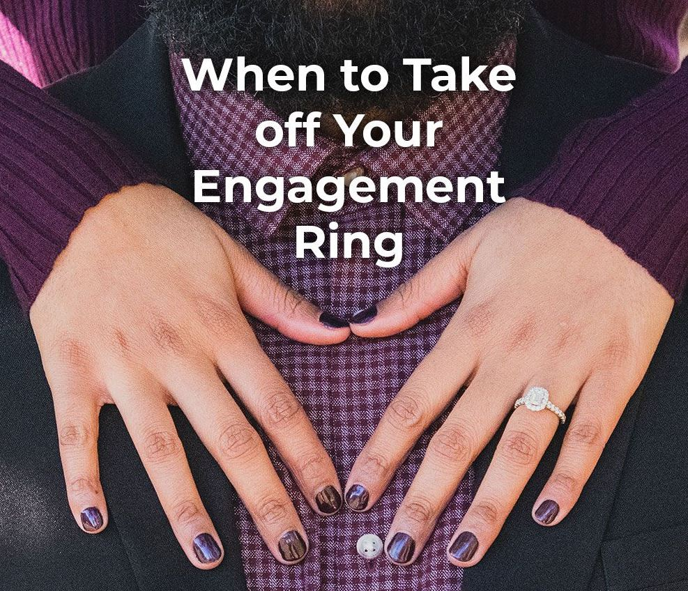 When To Take Off Engagement Ring